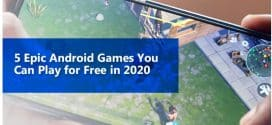 5 Epic Android Games You Can Play for Free in 2020